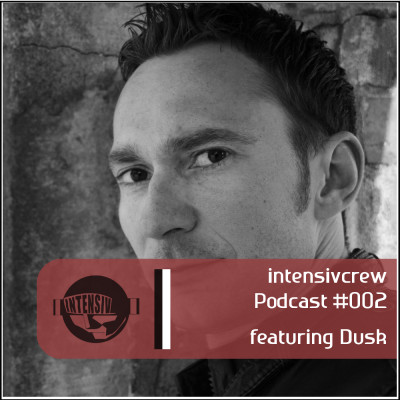 intensivcrew Podcast #002 feat. Dusk