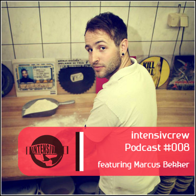 intensivcrew Podcast #008 feat. Marcus Bekker