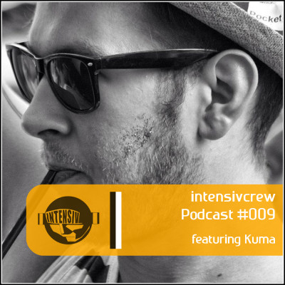 intensivcrew Podcast #009 feat. Kuma