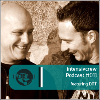 intensivcrew Podcast #011 feat. DAT