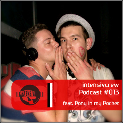 intensivcrew Podcast #013 feat. Pony in my Pocket