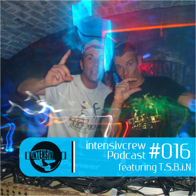 intensivcrew Podcast #016 feat. T.S.B.i.N