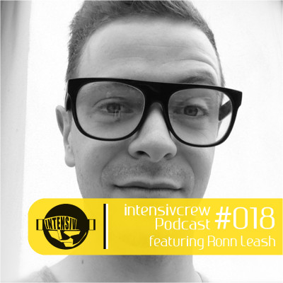 intensivcrew Podcast #018 feat. Ronn Leash