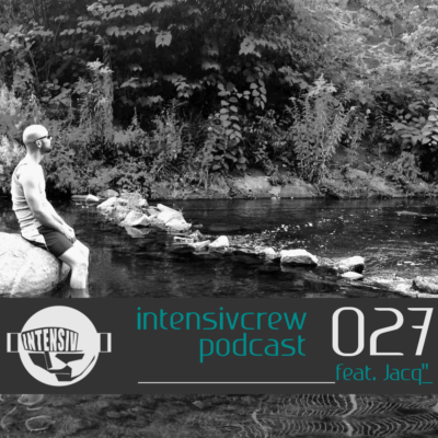 intensivcrew Podcast 027 feat. Jacq""